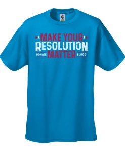 Make your Resolution Matter Donate Blood Turquoise